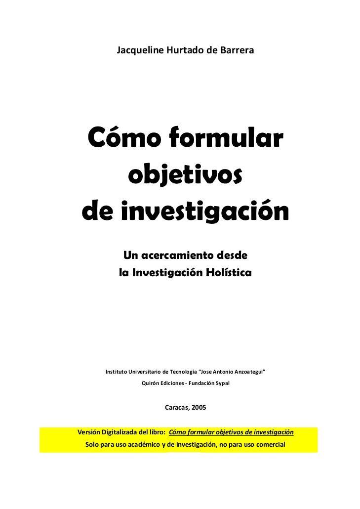 Cómo Formular Objetivos De Investigación Jacqueline Hurtado De Barrera Jacqueline Hurtado De Barrera Education Investing Research