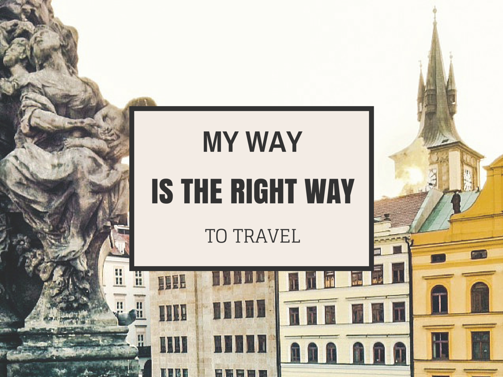 My Way, Is the Right Way to Travel Ways to travel