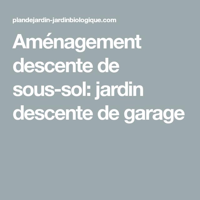 Amenagement Descente De Sous Sol Jardin Descente De Garage Sous