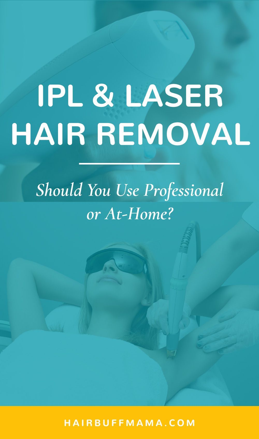 IPL and Laser Hair Removal Should You Use Professional or AtHome