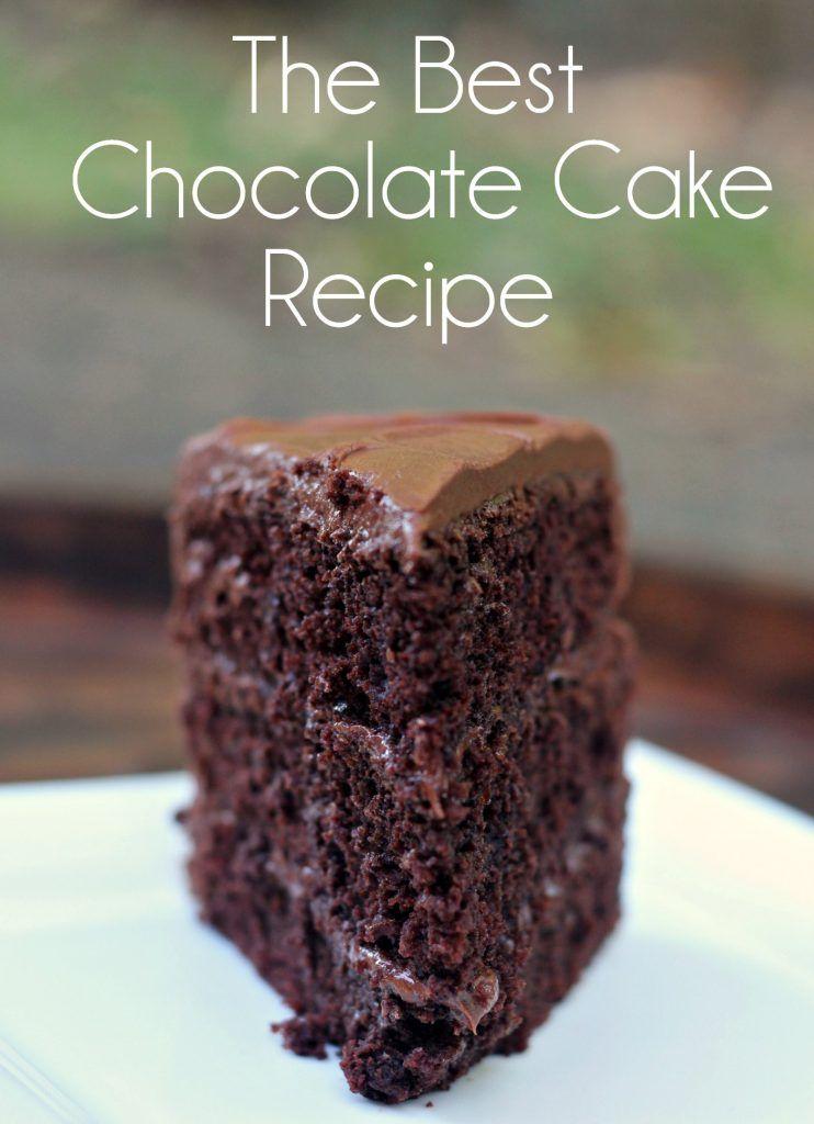 The Best Chocolate Cake Recipe Recipe Amazing Chocolate Cake Recipe Chocolate Cake Recipe Cake Recipes