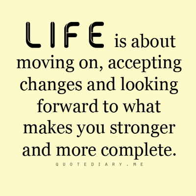 Image result for quotes about change in life and moving on