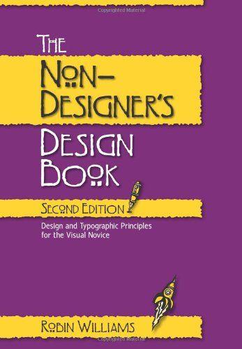 The Non Designer S Design Book Typographic Principles Book Design Graphic Design Books