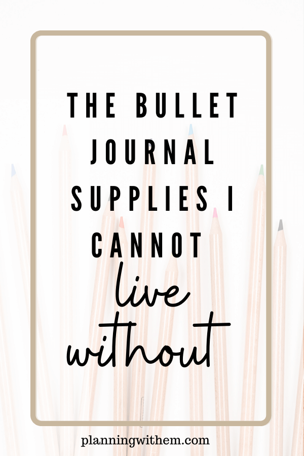 The Best Bullet Journal Supplies (2020) - Planning with Em