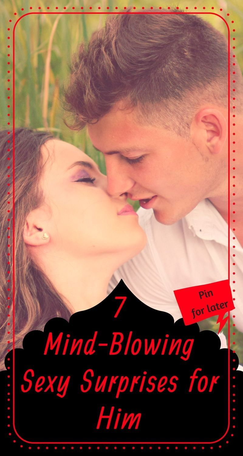 7 MIND BLOWING SEXY SURPRISES FOR HIM