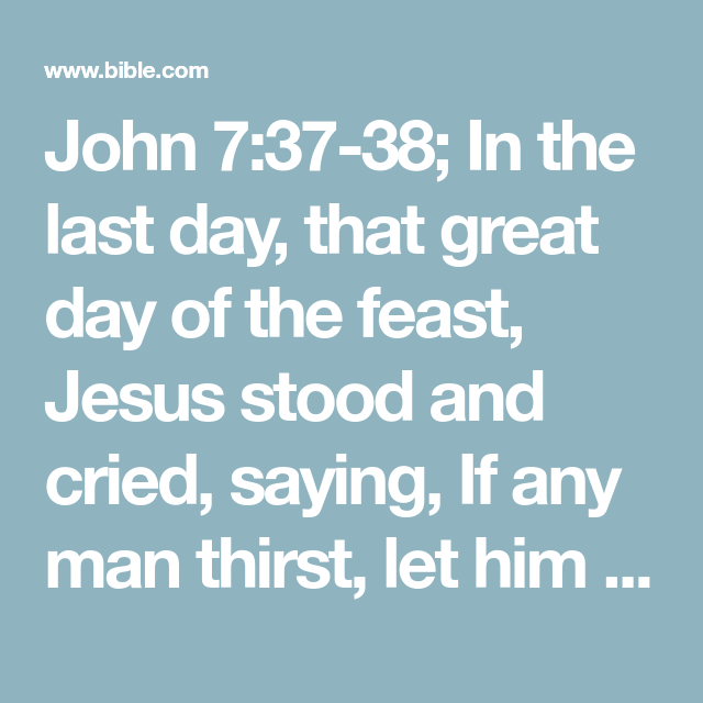 John 737 38 In The Last Day That Great Of