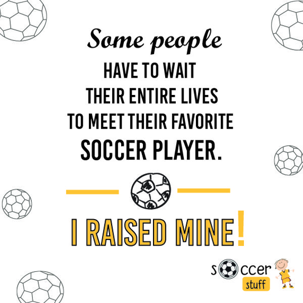 Did You Meet Yours Soccer Mom Soccer Mom Quotes Soccer Quotes Soccer Mom
