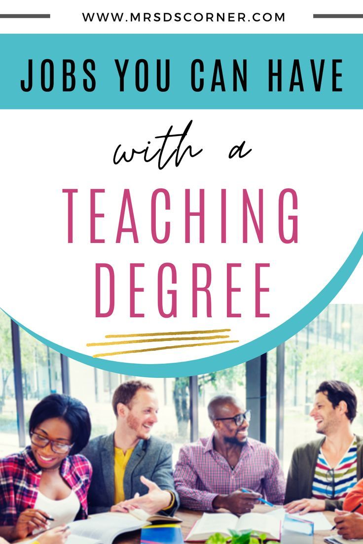 Jobs You Can Have With a Teaching Degree (Outside of the