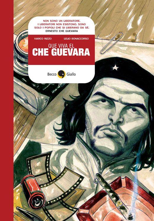Marco Rizzo, Lelio Bonaccorso - Que viva el Che Guevara
