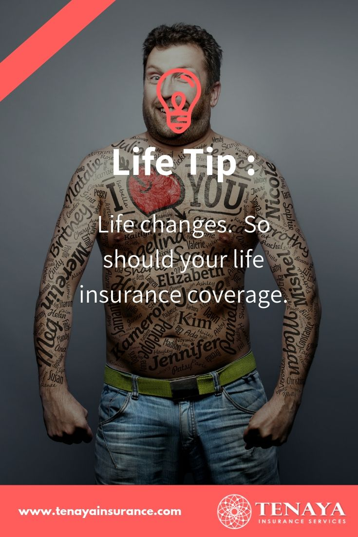 Life tip life changes so should your life insurance