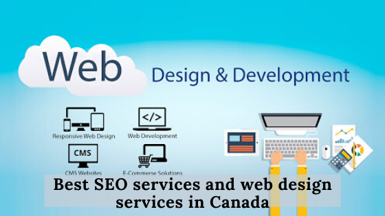 Best Seo Services And Web Design Services In Canada In 2020 Web Design Web Design Services Web Development Design