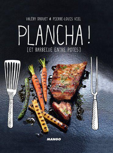 Plancha ! [et barbecue entre potes]: Découvrez plus de 50 recettes authentiques, avec du caractère, à partager autour d'une plancha ou d'un…