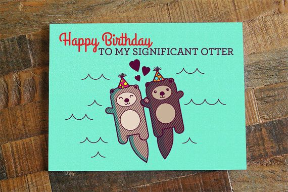 Funny Birthday Card Happy Birthday To My Significant Otter Cute
