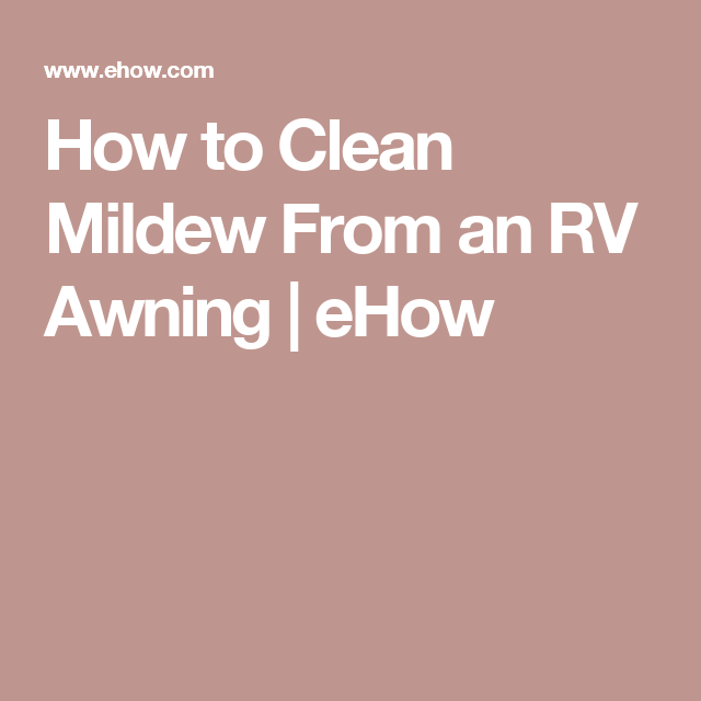 How To Clean Mildew From An RV Awning