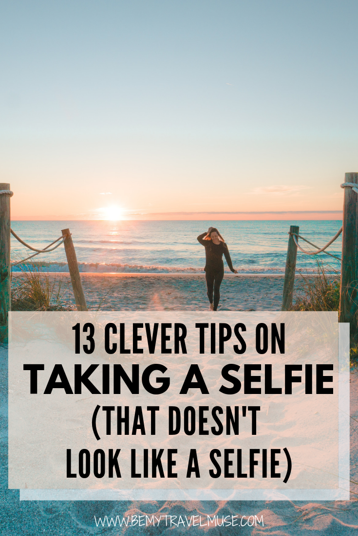 13 Clever Ways To Take A Selfie That Doesn T Look Like A Selfie Travel Photography Inspiration Travel Photos Travel Alone