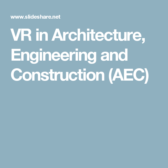 Vr In Architecture Engineering And Construction Aec Engineering Architecture Construction