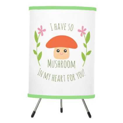 I have so mushroom in my heart for you pun humor tripod lamp