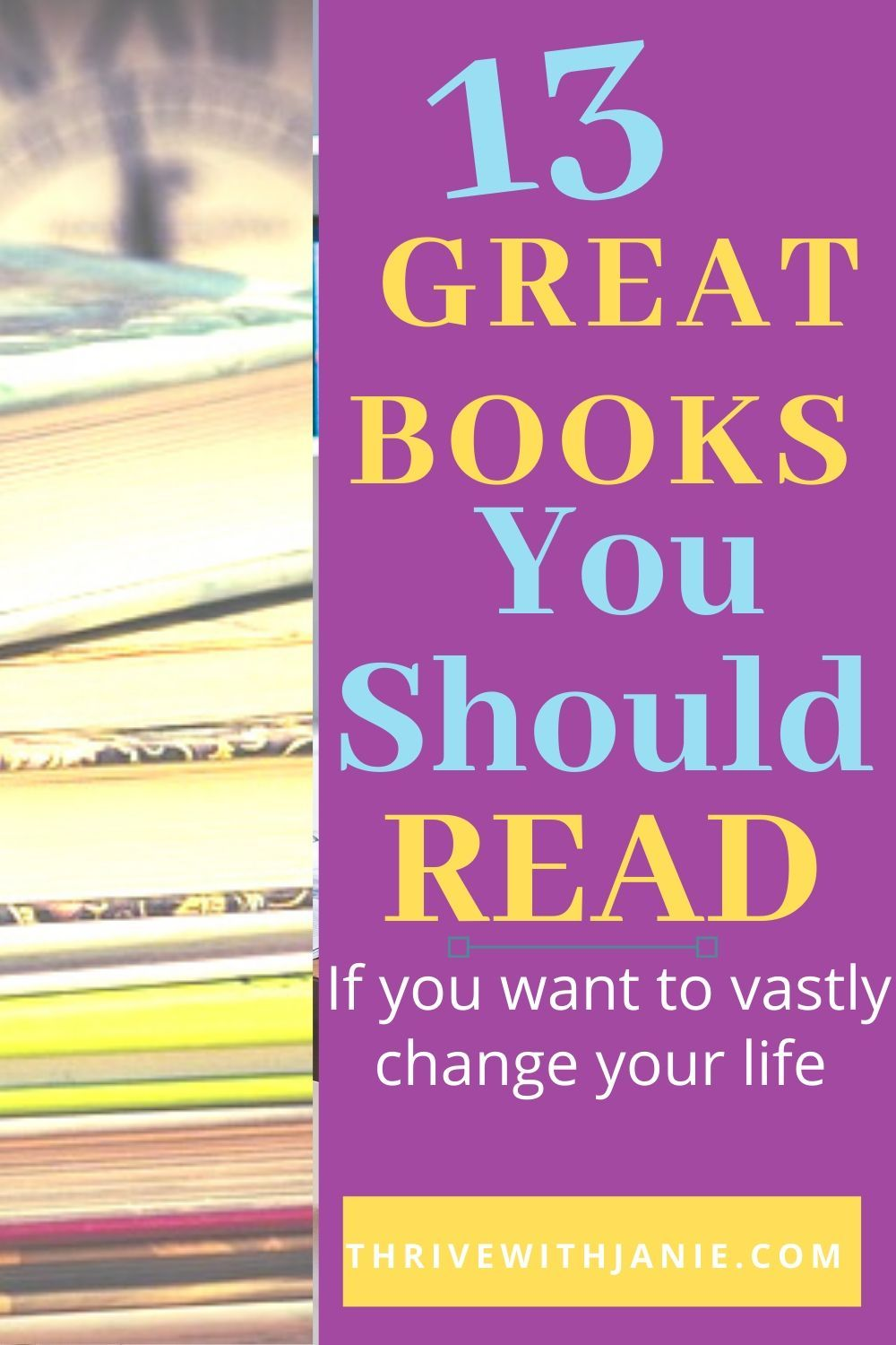 13 Books That Will Inpsire You To Live Your Best Life Thrive With Janie Inspirational Books Books Best Books To Read