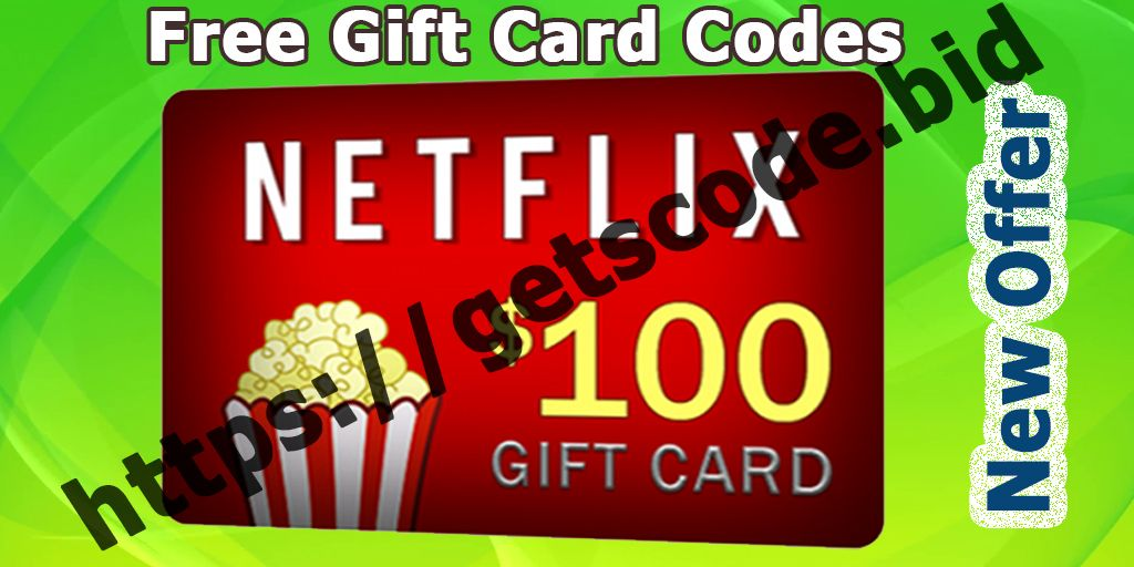 How To Get Free Netflix Gift Card Netflix Gift Card Codes 2019