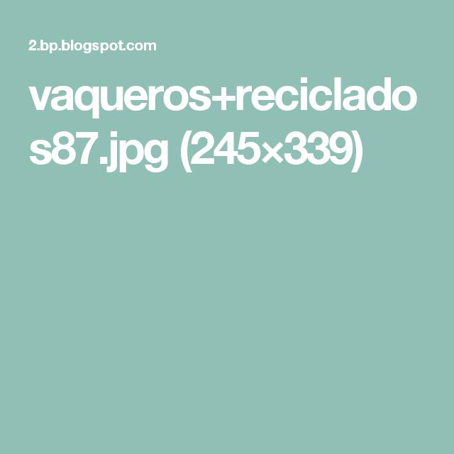 vaqueros+reciclados87.jpg (245×339)