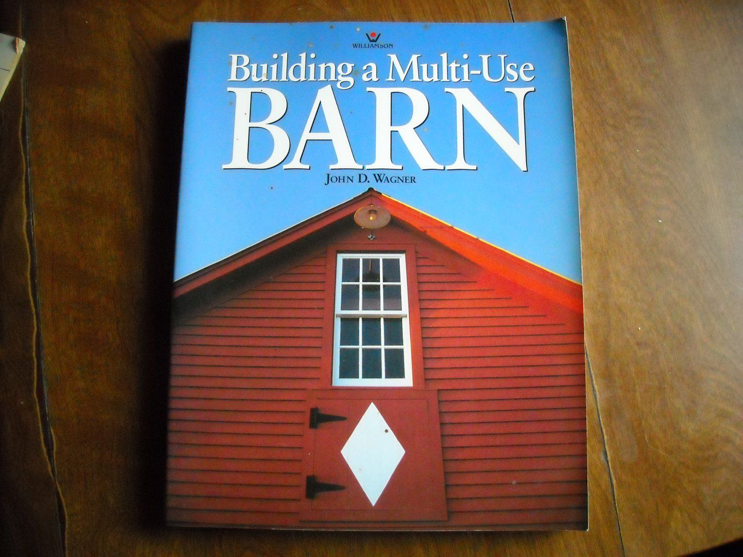 Building a Multi-Use Barn: For Garage, Animals, Workshop, or Studio John D. Wagner - for sale at Wenzel Thrifty Nickel ecrater store
