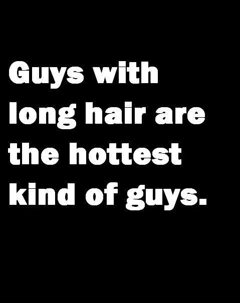 I My Long Haired Guys Long Hair Styles Men Long Hair Styles Long Hair Quotes