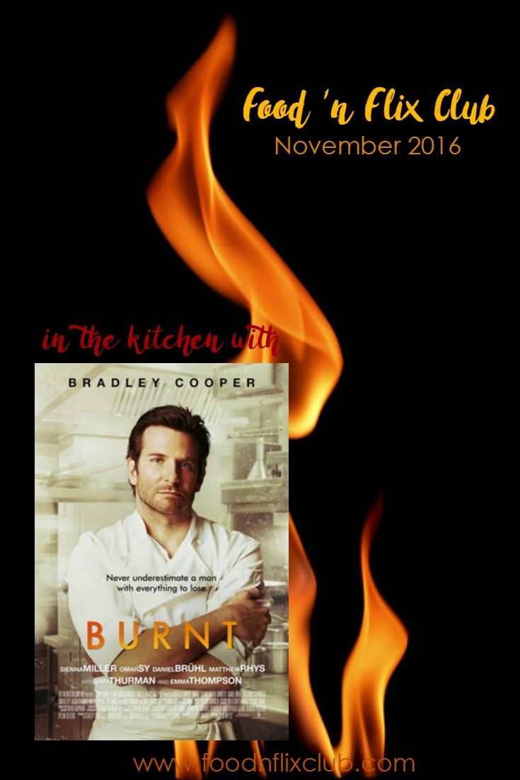Recipes inspired by the movie Burnt. The #FoodnFlix Club's November flick pick!
