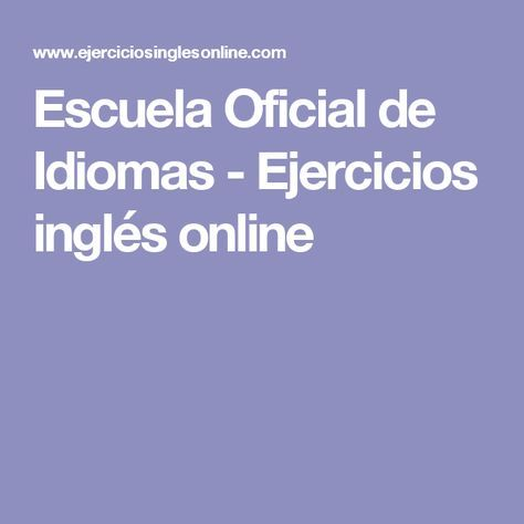 Escuela Oficial De Idiomas Ejercicios Inglés Online Escuela Oficial De Idiomas Ejercicios De Ingles Escuela