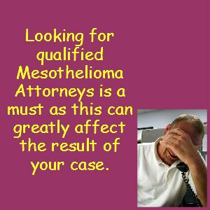 What can mesothelioma attorneys do for you and how to find the right one.
