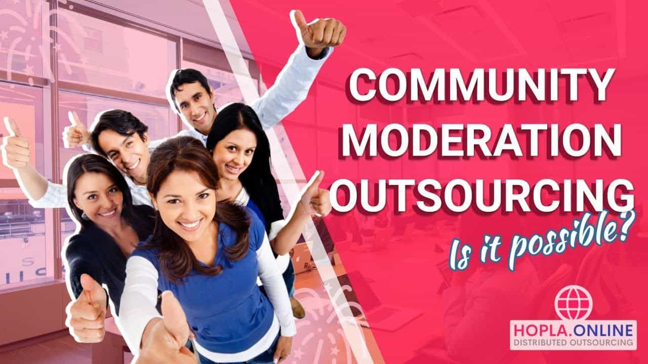 Community Moderation Outsourcing Is it possible?