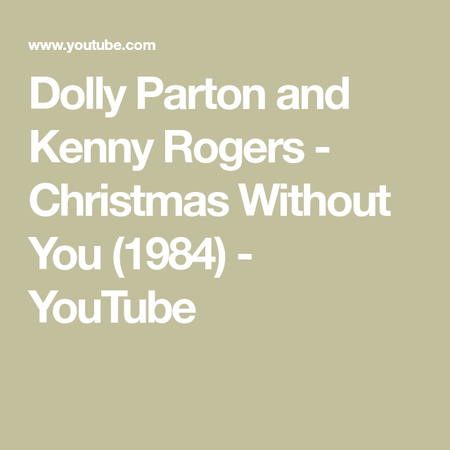 Dolly Parton And Kenny Rogers Christmas Without You 1984 Youtube In 2020 Dolly Parton Rogers Classic Holiday