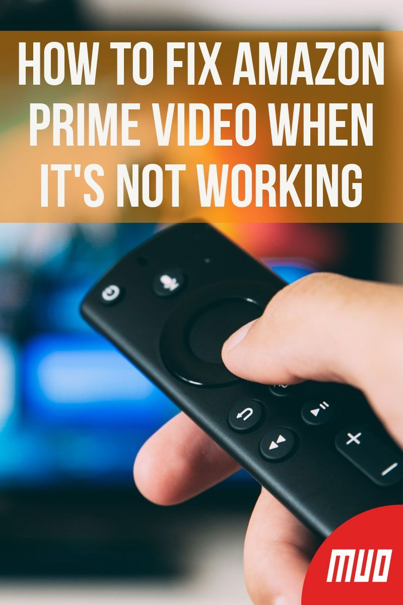 How to Fix Amazon Prime Video When It's Not Working in