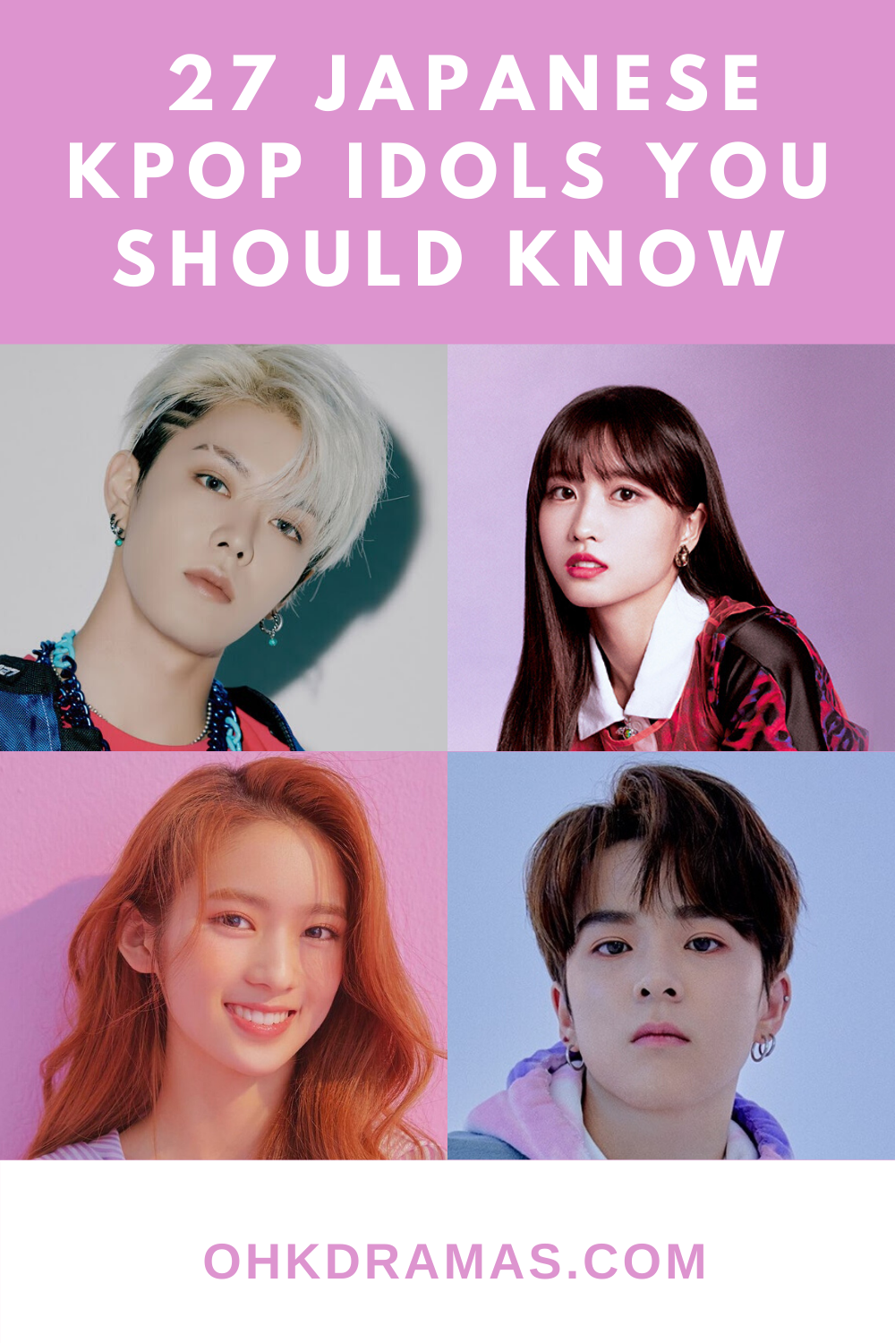 27 Japanese Kpop Idols You Should Know Oh Korean Dramas Kpop Idol Korean Pop Idol Idol