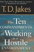 The Ten Commandments of Working in a Hostile Environment- TD Jakes