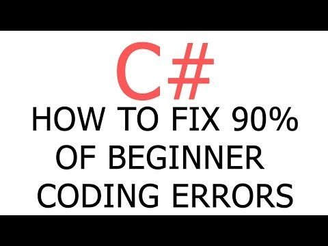 How to Fix 90% of Beginner Coding Errors in C# and Unity