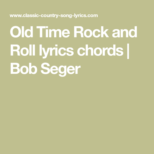 Old Time Rock And Roll Lyrics Chords Bob Seger Guitar