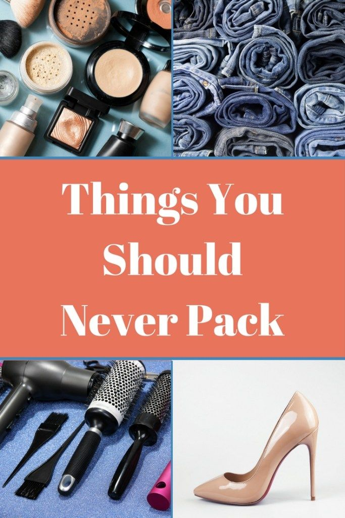 From hair dryers and toiletries to makeup bags and magazines, here are 12 things you should never pack.