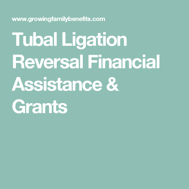 Can You Get Your Tubes Untied For Free Grant Money Financial Assistance Reverse Free Grants