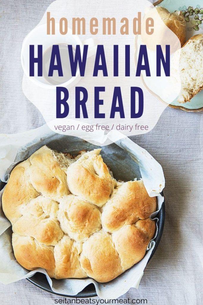 Homemade Hawaiian Bread Recipe Vegan dessert recipes