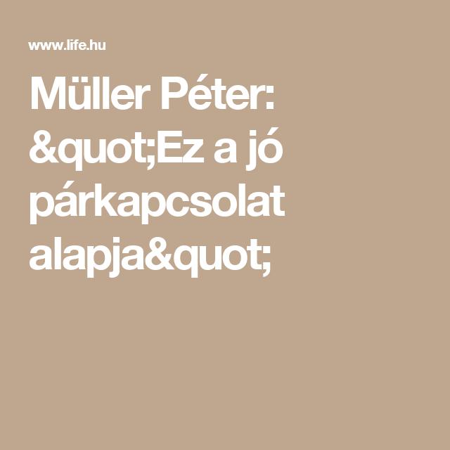 """Müller Péter: """"Ez a jó párkapcsolat alapja"""""""