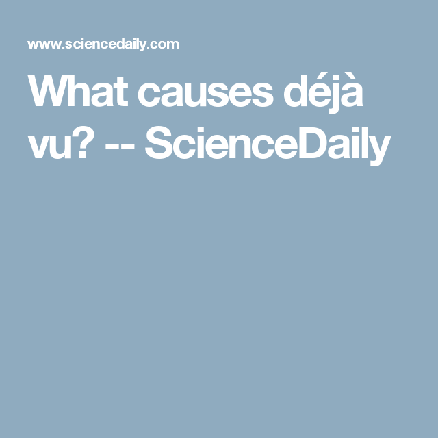What causes déjà vu? | EPILEPSY, The many faces of