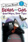 Splat the Cat: Good Night, Sleep Tight (I Can Read Series Level 1)