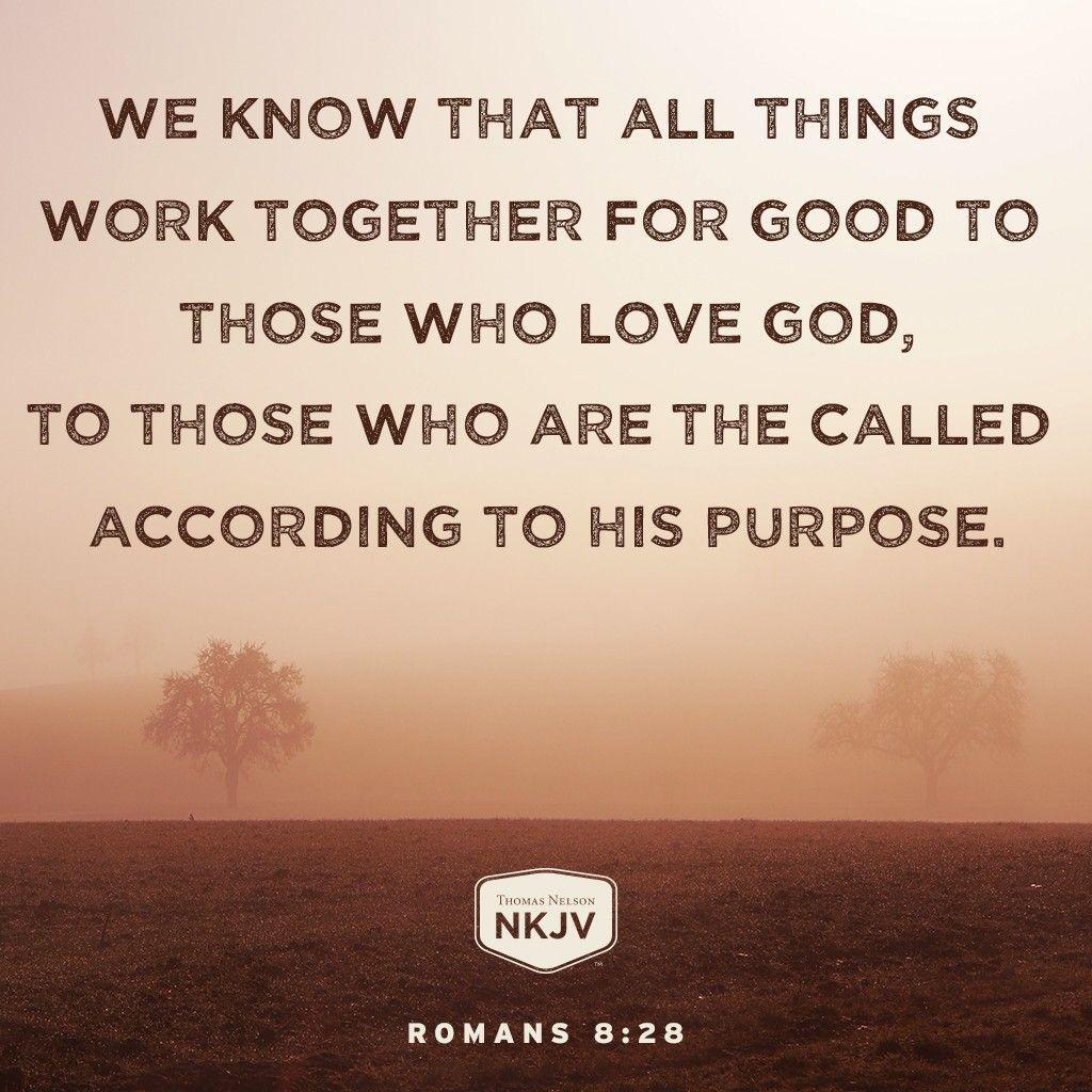 NKJV Verse of the Day: Romans 8:28 Love God #faith #amily #health