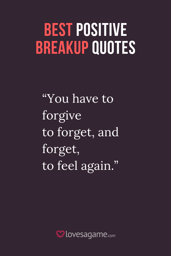 60 Best Positive Breakup Quotes That Will Help You Heal