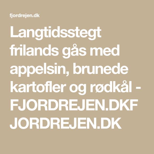 Langtidsstegt frilands gås med appelsin, brunede kartofler og rødkål - FJORDREJEN.DKFJORDREJEN.DK #brunedekartofler Langtidsstegt frilands gås med appelsin, brunede kartofler og rødkål - FJORDREJEN.DKFJORDREJEN.DK #brunedekartofler