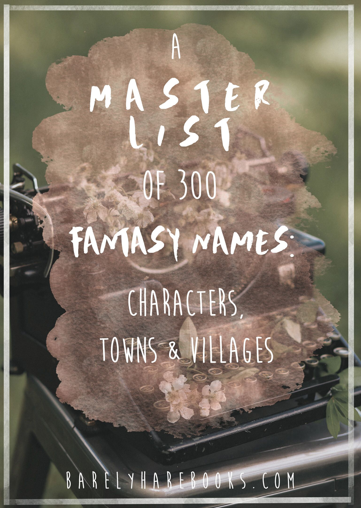A Master List of 300 Fantasy Names Characters, Towns and