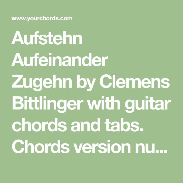Aufstehn Aufeinander Zugehn By Clemens Bittlinger With Guitar Chords And Tabs Chords Version Num 2 Of Aufstehn Aufeinander Zugehn A Guitar Chords Math Guitar
