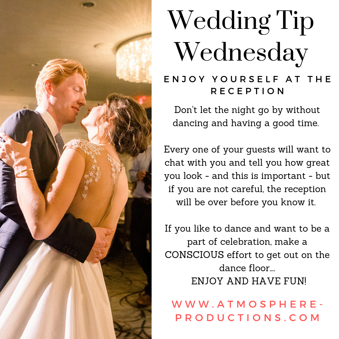 Wedding Tip Wednesday Enjoy Yourself At The Reception Don
