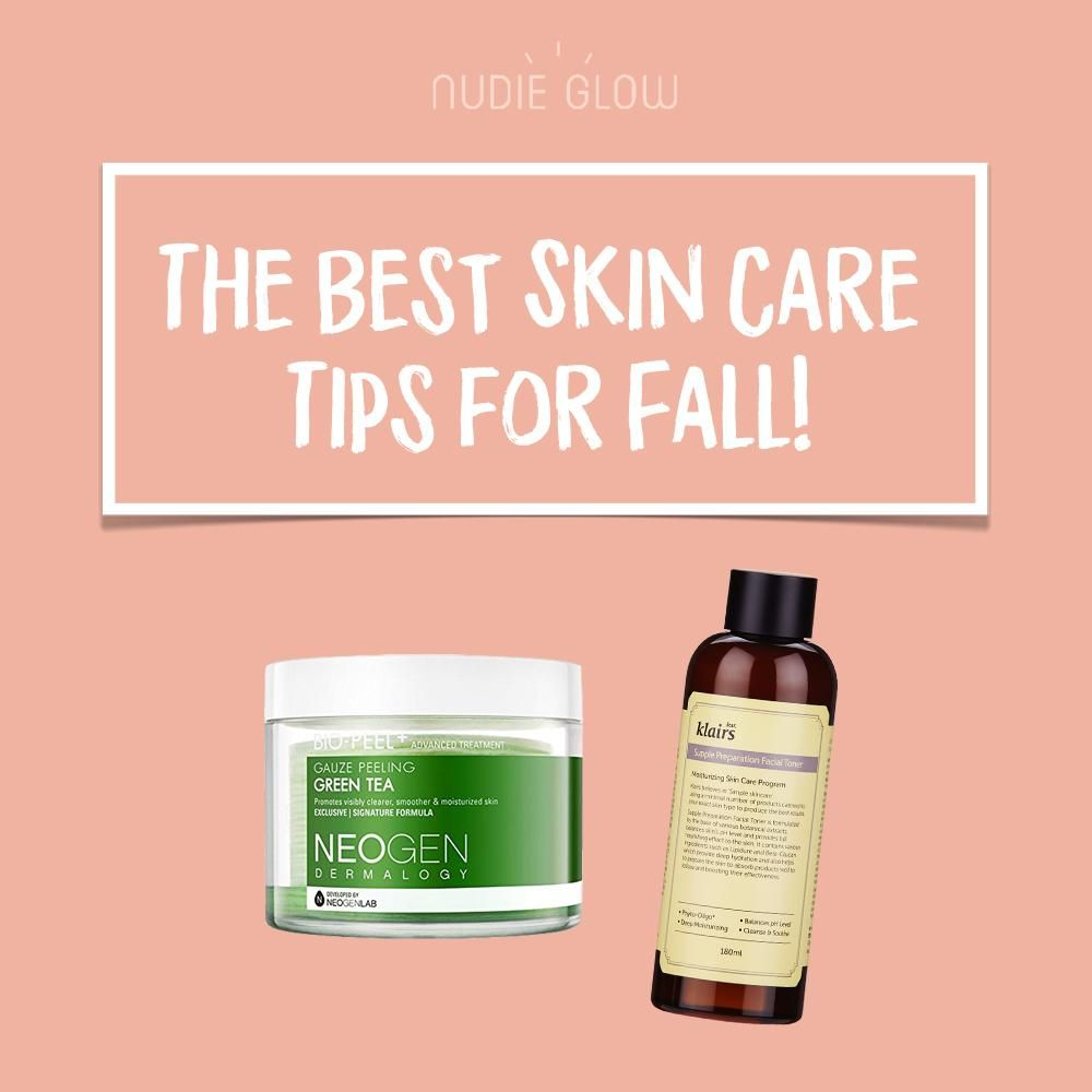How To Change Your Skin Care Routine From Summer To Fall Skin Care Skin Care Routine Order Skin Care Routine