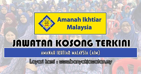 Jawatan Kosong Di Amanah Ikhtiar Malaysia Aim 31 Januari 2019 Malaysia Mac Aim